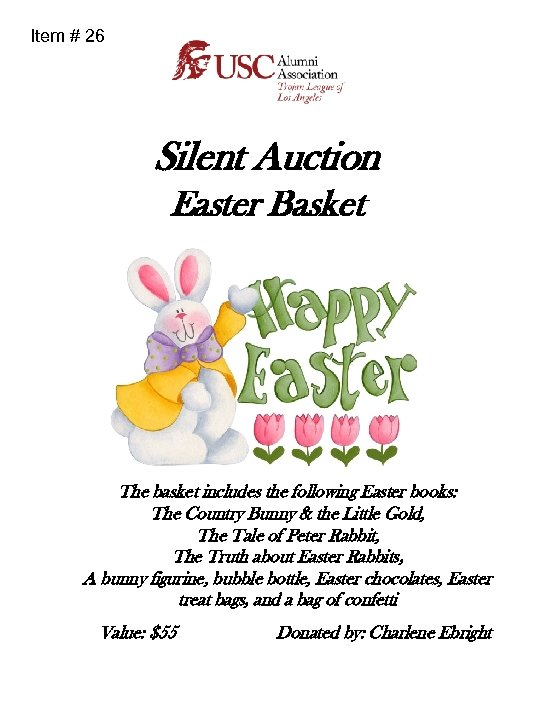 Item # 26 Silent Auction Easter Basket The basket includes the following Easter books: