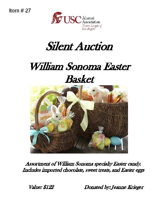 Item # 27 Silent Auction William Sonoma Easter Basket Assortment of William Sonoma specialty