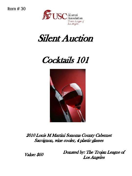 Item # 30 Silent Auction Cocktails 101 2010 Louis M Martini Sonoma County Cabernet