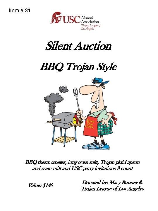 Item # 31 Silent Auction BBQ Trojan Style BBQ thermometer, long oven mitt, Trojan