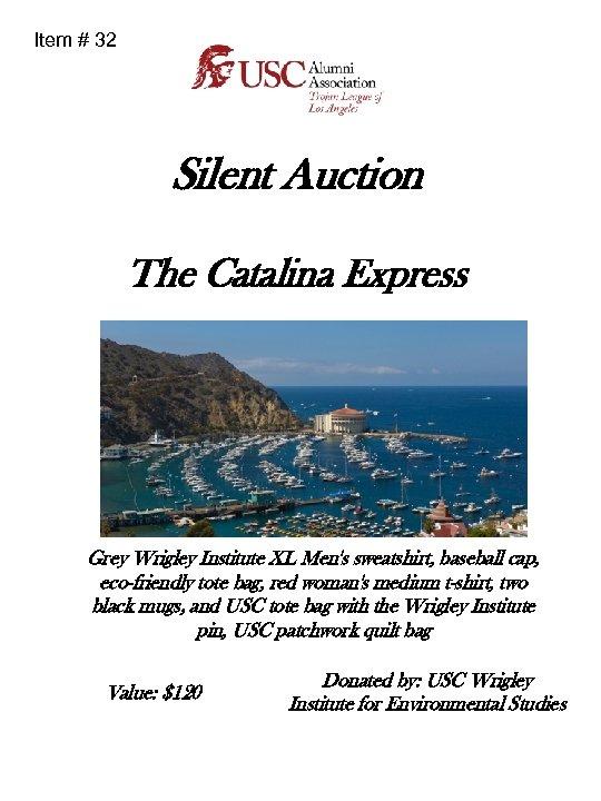 Item # 32 Silent Auction The Catalina Express Grey Wrigley Institute XL Men's sweatshirt,