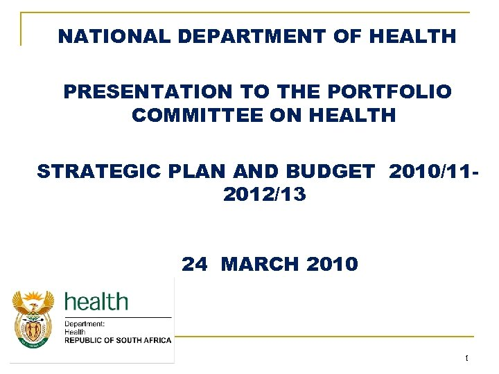 NATIONAL DEPARTMENT OF HEALTH PRESENTATION TO THE PORTFOLIO COMMITTEE ON HEALTH STRATEGIC PLAN AND