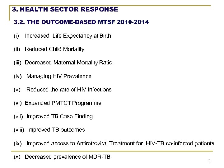 3. HEALTH SECTOR RESPONSE 3. 2. THE OUTCOME-BASED MTSF 2010 -2014 (i) Increased Life