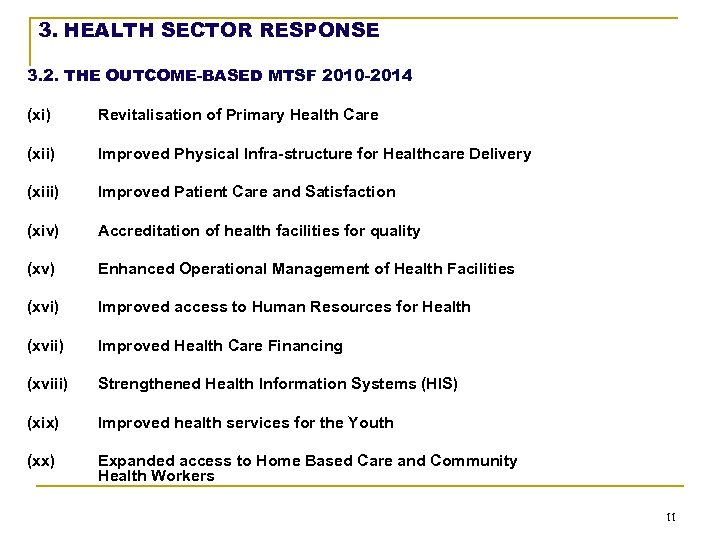 3. HEALTH SECTOR RESPONSE 3. 2. THE OUTCOME-BASED MTSF 2010 -2014 (xi) Revitalisation of