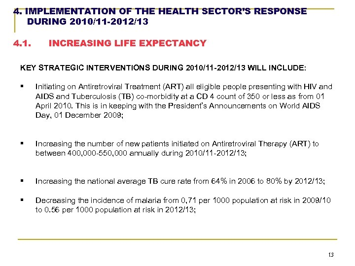 4. IMPLEMENTATION OF THE HEALTH SECTOR'S RESPONSE DURING 2010/11 -2012/13 4. 1. INCREASING LIFE