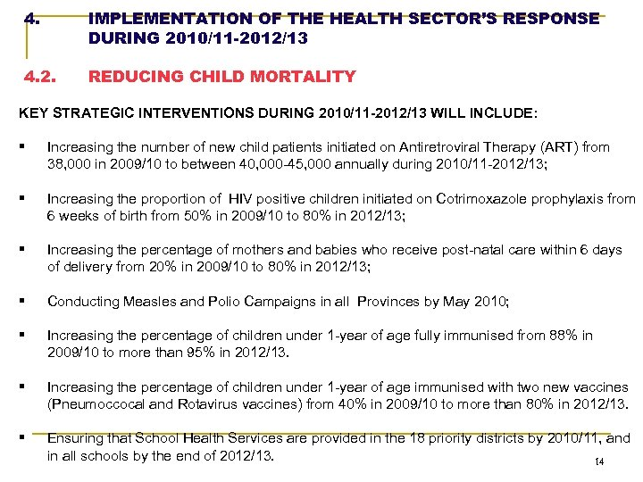 4. IMPLEMENTATION OF THE HEALTH SECTOR'S RESPONSE DURING 2010/11 -2012/13 4. 2. REDUCING CHILD