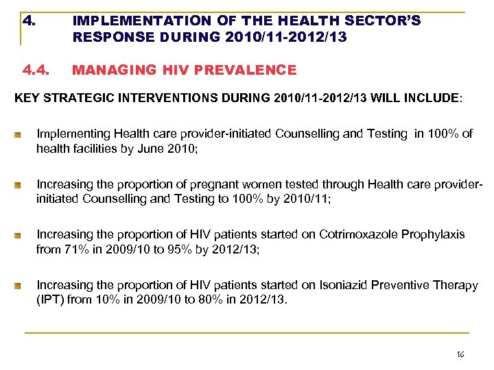 4. IMPLEMENTATION OF THE HEALTH SECTOR'S RESPONSE DURING 2010/11 -2012/13 4. 4. MANAGING HIV