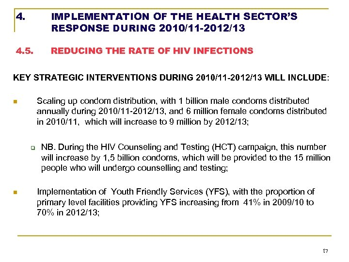 4. IMPLEMENTATION OF THE HEALTH SECTOR'S RESPONSE DURING 2010/11 -2012/13 4. 5. REDUCING THE