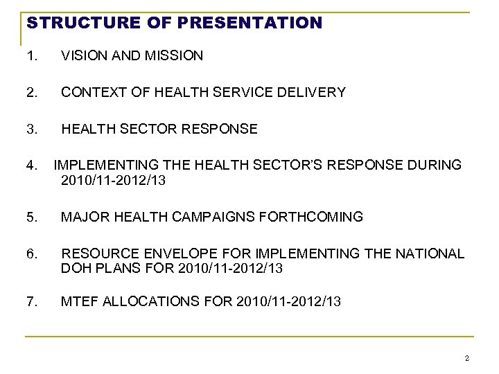 STRUCTURE OF PRESENTATION 1. VISION AND MISSION 2. CONTEXT OF HEALTH SERVICE DELIVERY 3.
