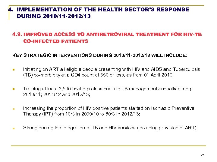 4. IMPLEMENTATION OF THE HEALTH SECTOR'S RESPONSE DURING 2010/11 -2012/13 4. 9. IMPROVED ACCESS