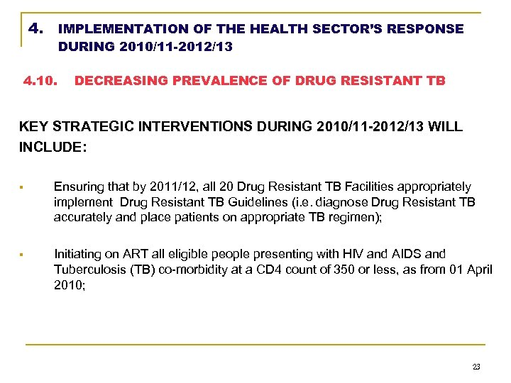 4. IMPLEMENTATION OF THE HEALTH SECTOR'S RESPONSE DURING 2010/11 -2012/13 4. 10. DECREASING PREVALENCE