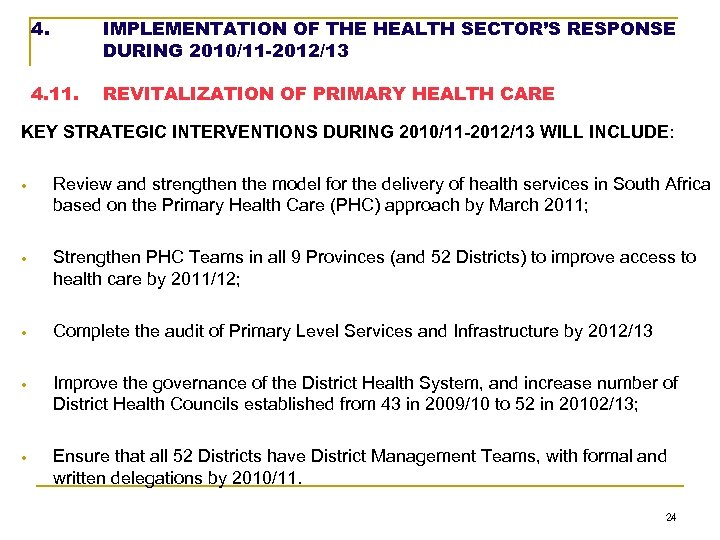 4. IMPLEMENTATION OF THE HEALTH SECTOR'S RESPONSE DURING 2010/11 -2012/13 4. 11. REVITALIZATION OF