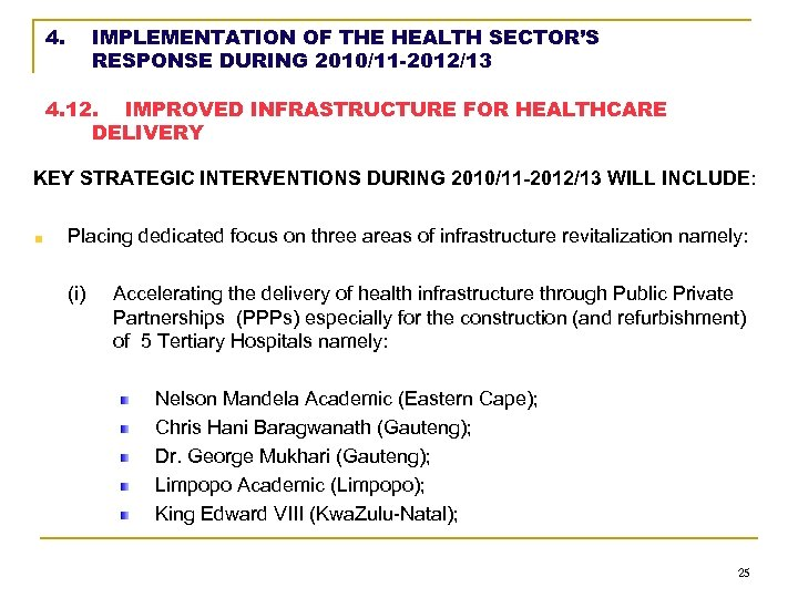 4. IMPLEMENTATION OF THE HEALTH SECTOR'S RESPONSE DURING 2010/11 -2012/13 4. 12. IMPROVED INFRASTRUCTURE