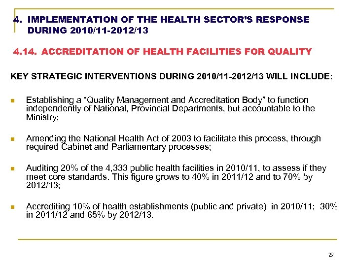4. IMPLEMENTATION OF THE HEALTH SECTOR'S RESPONSE DURING 2010/11 -2012/13 4. 14. ACCREDITATION OF