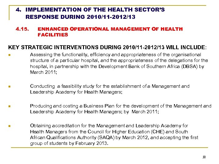 4. IMPLEMENTATION OF THE HEALTH SECTOR'S RESPONSE DURING 2010/11 -2012/13 4. 15. ENHANCED OPERATIONAL