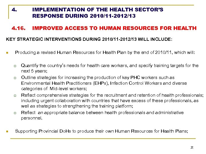 4. IMPLEMENTATION OF THE HEALTH SECTOR'S RESPONSE DURING 2010/11 -2012/13 4. 16. IMPROVED ACCESS