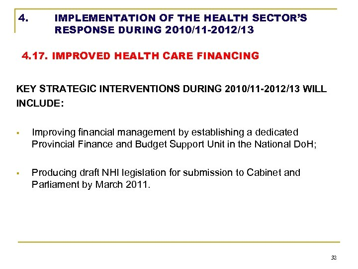 4. IMPLEMENTATION OF THE HEALTH SECTOR'S RESPONSE DURING 2010/11 -2012/13 4. 17. IMPROVED HEALTH