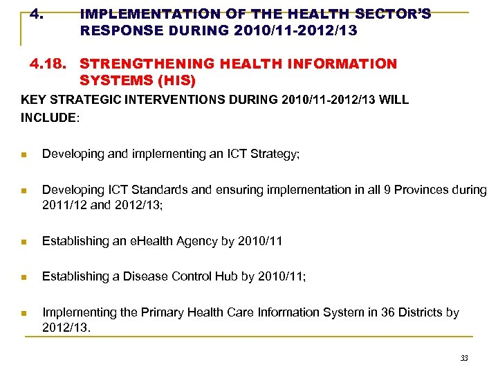 4. IMPLEMENTATION OF THE HEALTH SECTOR'S RESPONSE DURING 2010/11 -2012/13 4. 18. STRENGTHENING HEALTH