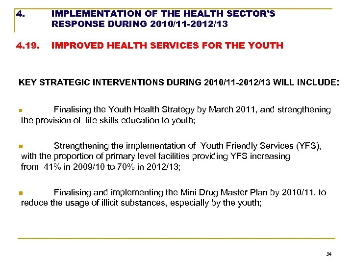 4. IMPLEMENTATION OF THE HEALTH SECTOR'S RESPONSE DURING 2010/11 -2012/13 4. 19. IMPROVED HEALTH