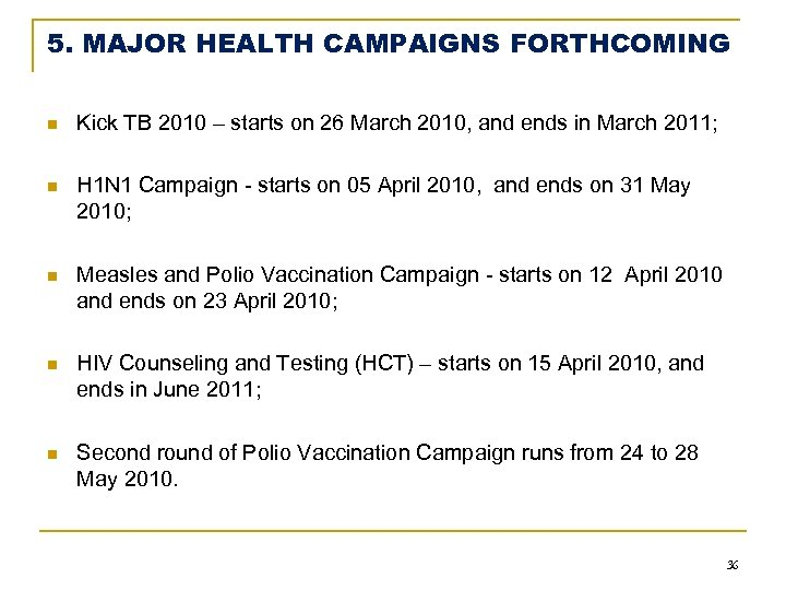 5. MAJOR HEALTH CAMPAIGNS FORTHCOMING n Kick TB 2010 – starts on 26 March