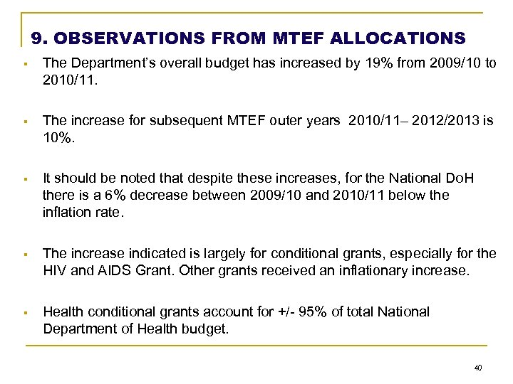 9. OBSERVATIONS FROM MTEF ALLOCATIONS § The Department's overall budget has increased by 19%