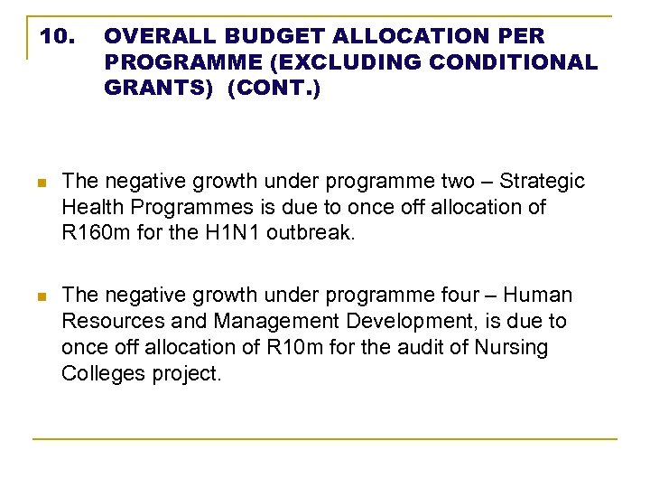 10. OVERALL BUDGET ALLOCATION PER PROGRAMME (EXCLUDING CONDITIONAL GRANTS) (CONT. ) n The negative
