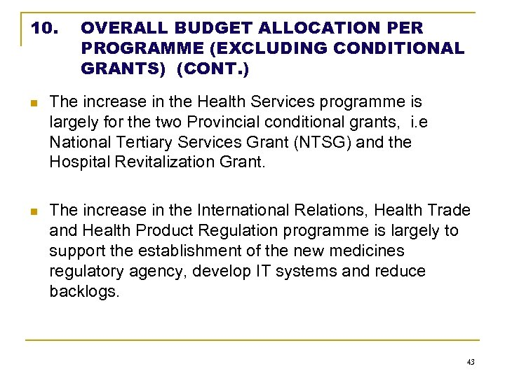 10. OVERALL BUDGET ALLOCATION PER PROGRAMME (EXCLUDING CONDITIONAL GRANTS) (CONT. ) n The increase