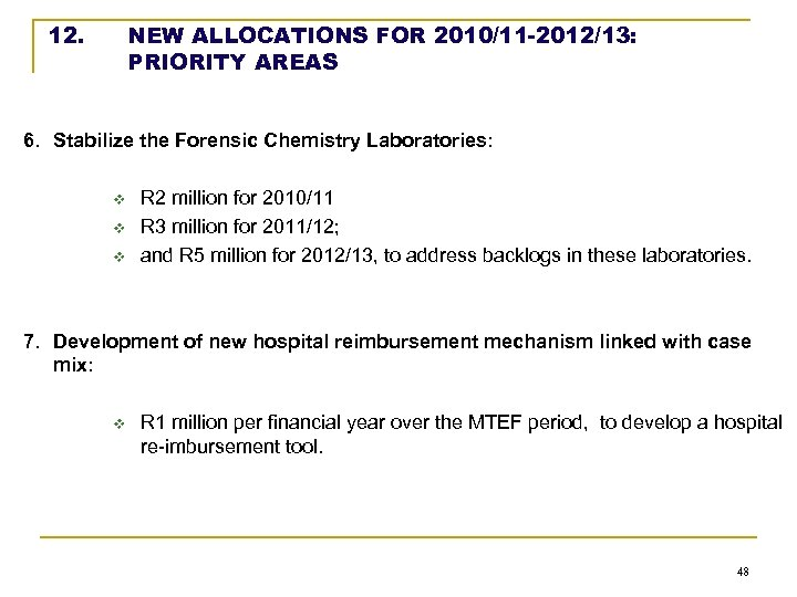 12. NEW ALLOCATIONS FOR 2010/11 -2012/13: PRIORITY AREAS 6. Stabilize the Forensic Chemistry Laboratories: