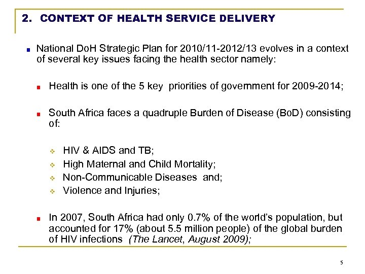 2. CONTEXT OF HEALTH SERVICE DELIVERY National Do. H Strategic Plan for 2010/11 -2012/13