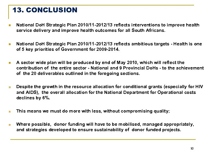 13. CONCLUSION n National Do. H Strategic Plan 2010/11 -2012/13 reflects interventions to improve