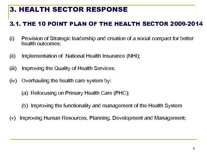 3. HEALTH SECTOR RESPONSE 3. 1. THE 10 POINT PLAN OF THE HEALTH SECTOR