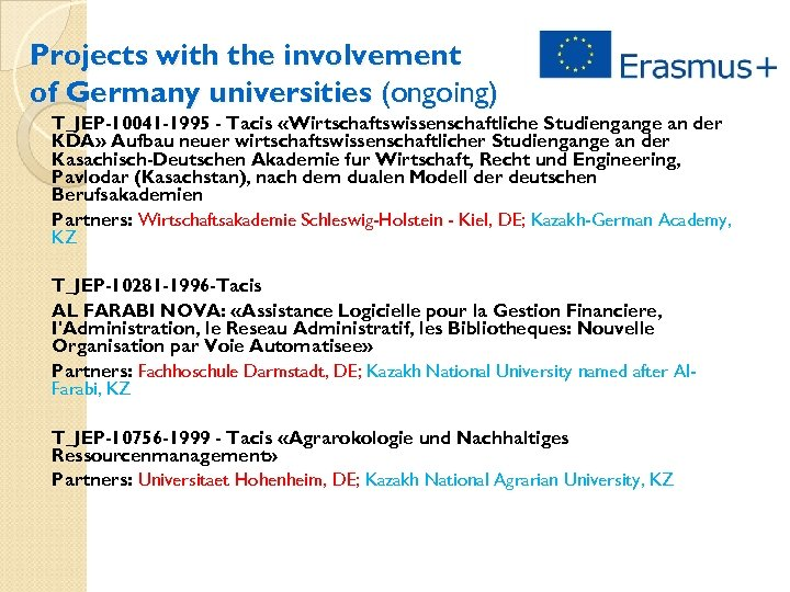 Projects with the involvement of Germany universities (ongoing) T_JEP-10041 -1995 - Tacis «Wirtschaftswissenschaftliche Studiengange