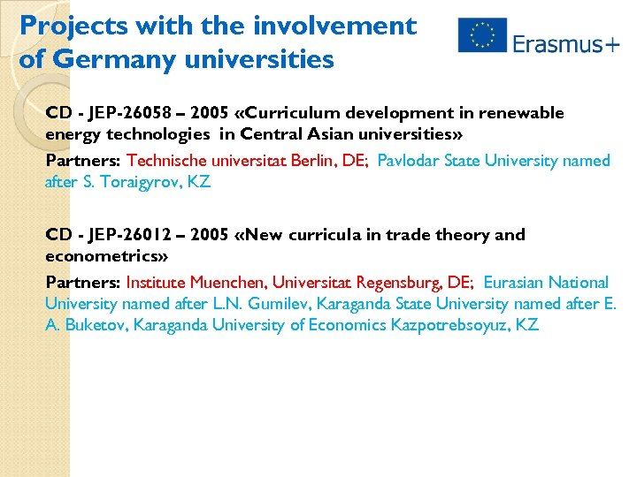 Projects with the involvement of Germany universities CD - JEP-26058 – 2005 «Curriculum development