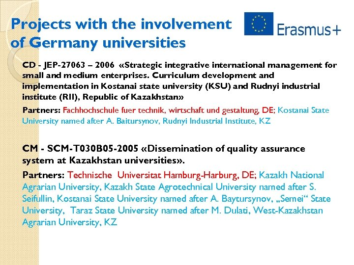 Projects with the involvement of Germany universities CD - JEP-27063 – 2006 «Strategic integrative