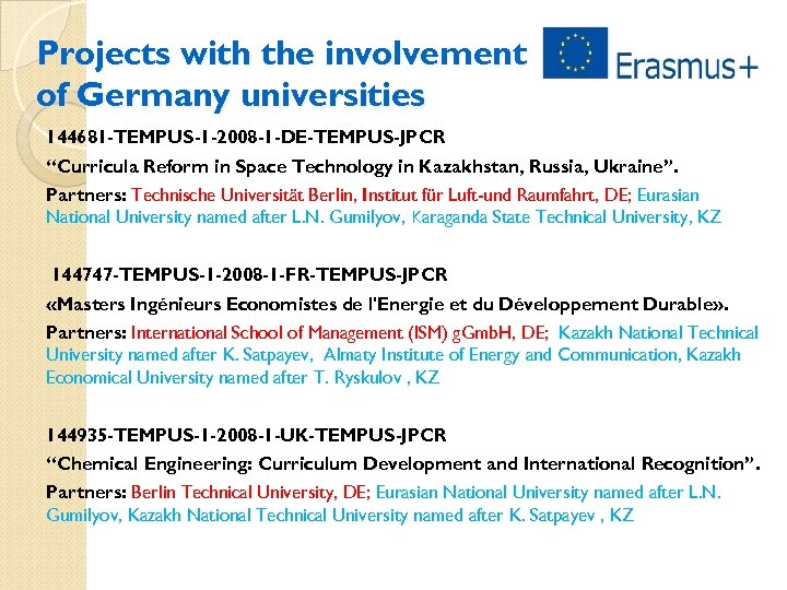 """Projects with the involvement of Germany universities 144681 -TEMPUS-1 -2008 -1 -DE-TEMPUS-JPCR """"Curricula Reform"""