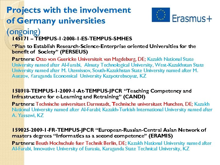 Projects with the involvement of Germany universities (ongoing) 145171 – TEMPUS-1 -2008 -1 -ES-TEMPUS-SMHES