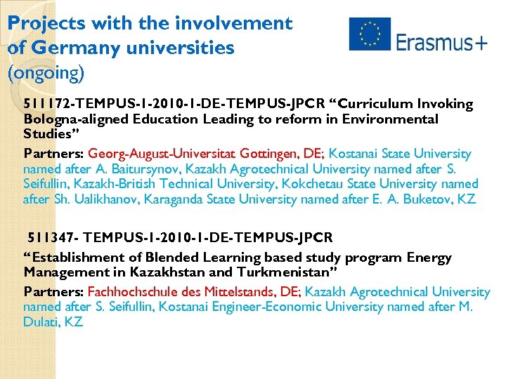 """Projects with the involvement of Germany universities (ongoing) 511172 -TEMPUS-1 -2010 -1 -DE-TEMPUS-JPCR """"Curriculum"""