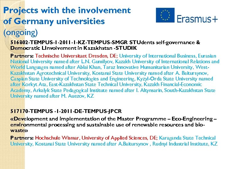 Projects with the involvement of Germany universities (ongoing) 516802 -TEMPUS-1 -2011 -1 -KZ-TEMPUS-SMGR STUdents