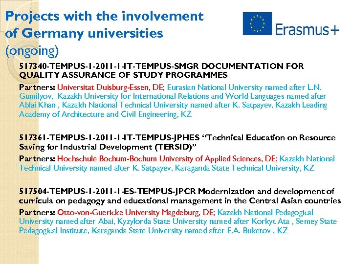 Projects with the involvement of Germany universities (ongoing) 517340 -TEMPUS-1 -2011 -1 -IT-TEMPUS-SMGR DOCUMENTATION