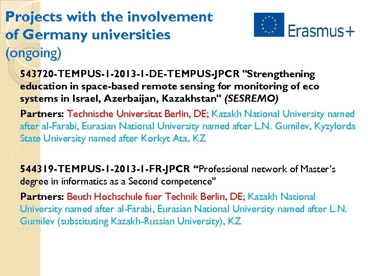 Projects with the involvement of Germany universities (ongoing) 543720 -TEMPUS-1 -2013 -1 -DE-TEMPUS-JPCR