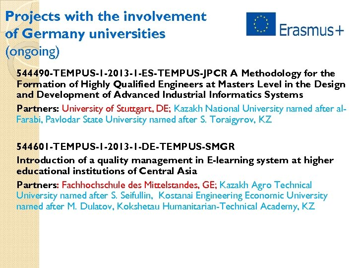 Projects with the involvement of Germany universities (ongoing) 544490 -TEMPUS-1 -2013 -1 -ES-TEMPUS-JPCR A