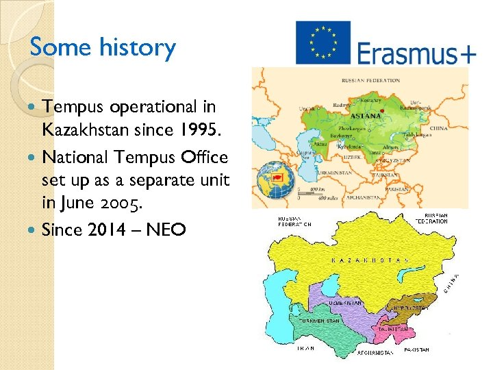 Some history Tempus operational in Kazakhstan since 1995. National Tempus Office set up as
