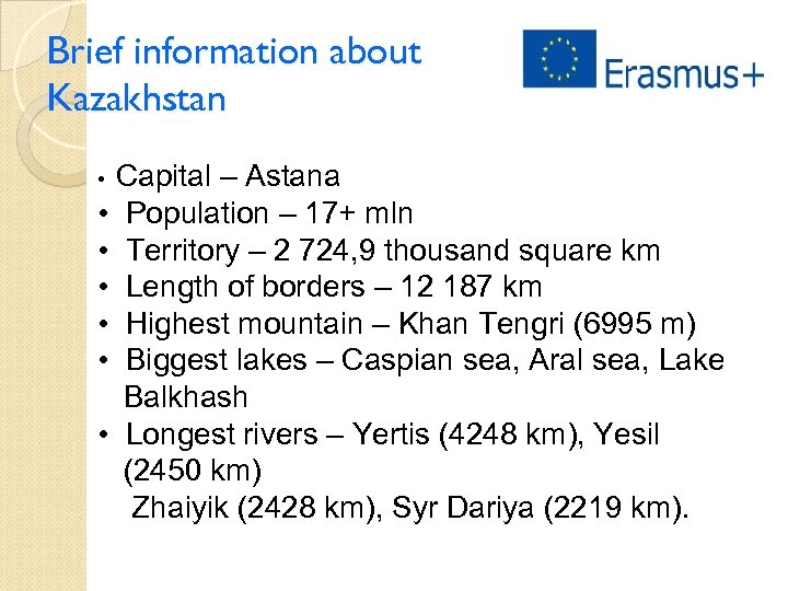 Brief information about Kazakhstan Capital – Astana • Population – 17+ mln • Territory