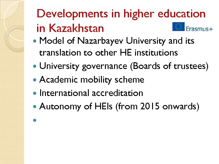 Developments in higher education in Kazakhstan Model of Nazarbayev University and its translation to