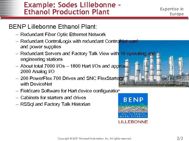 Example: Sodes Lillebonne Ethanol Production Plant Expertise in Europe BENP Lillebonne Ethanol Plant: –
