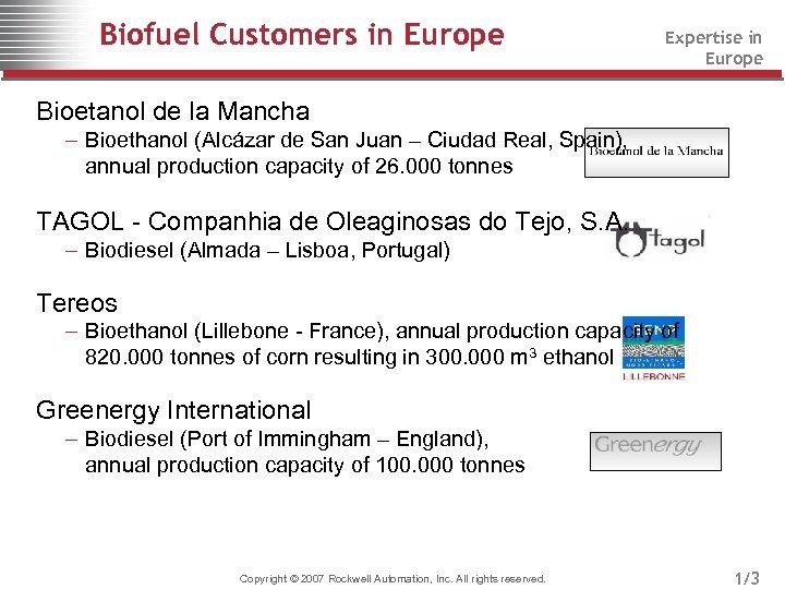 Biofuel Customers in Europe Expertise in Europe Bioetanol de la Mancha – Bioethanol (Alcázar