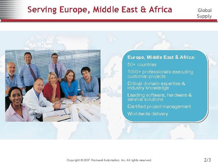 Serving Europe, Middle East & Africa Global Supply Europe, Middle East & Africa: 50+