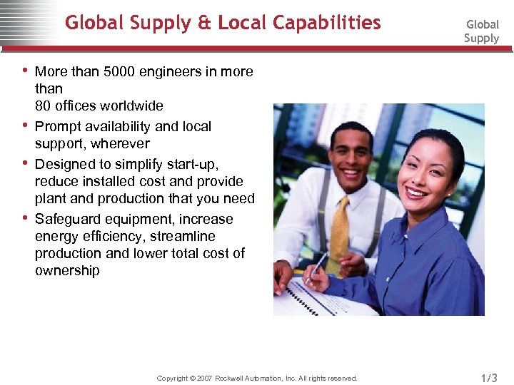 Global Supply & Local Capabilities Global Supply • More than 5000 engineers in more