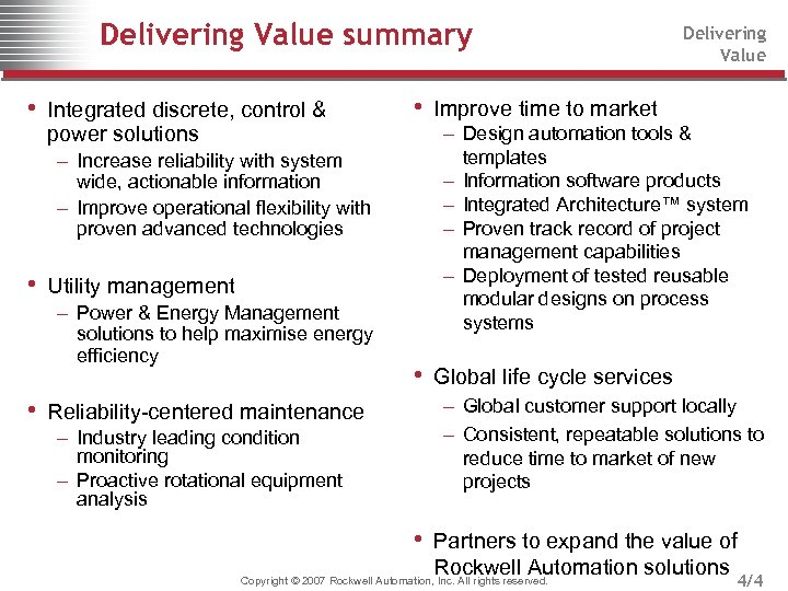 Delivering Value summary • Integrated discrete, control & power solutions – Increase reliability with
