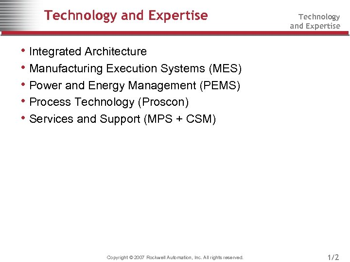 Technology and Expertise • Integrated Architecture • Manufacturing Execution Systems (MES) • Power and
